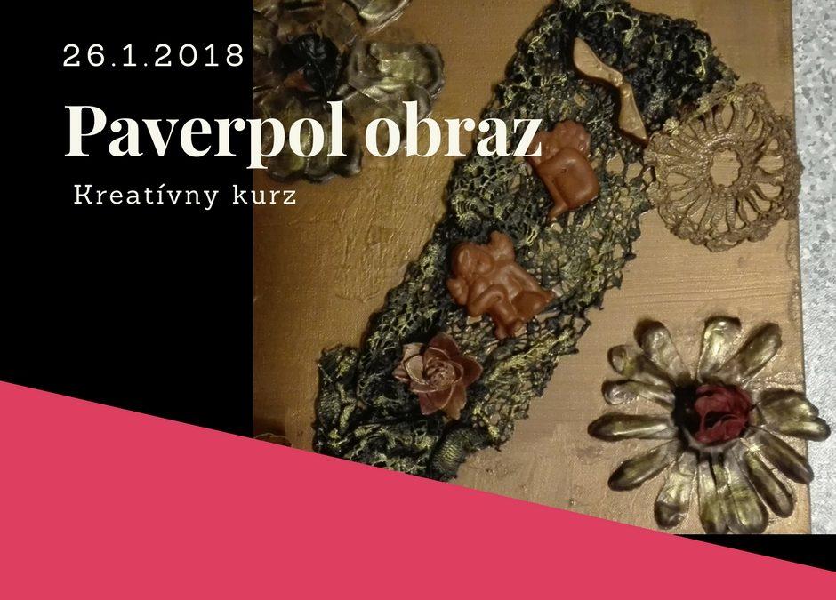 Kreatívny kurz OBRAZ Z PAVERPOLU – 26/01/2018