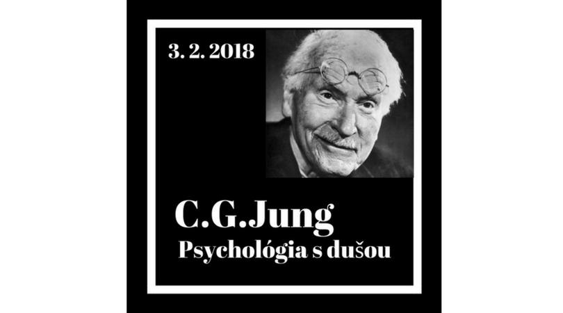 CARL GUSTAV JUNG – psychológia s dušou – 03/02/2018