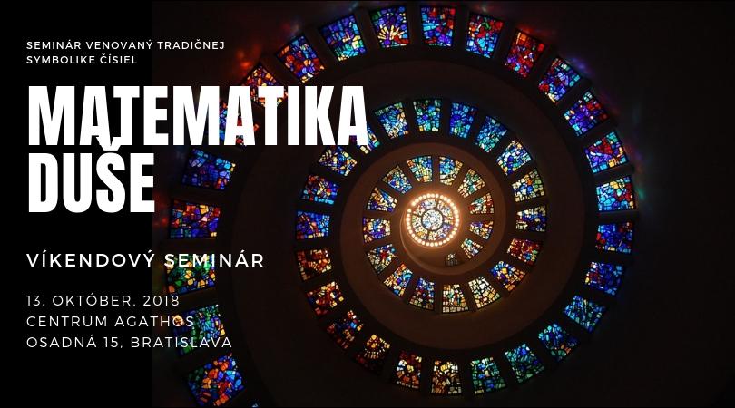Víkendový seminár MATEMATIKA DUŠE – 13/10/2018