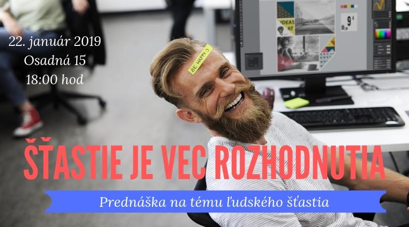 Večer na tému ŠŤASTIE JE VEC ROZHODNUTIA – 22/01/2019